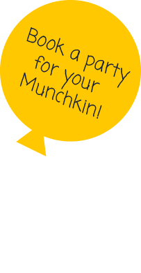 Book a party for your Munchkin!